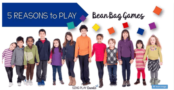 Five Reasons to Play Bean Bag Games Sing Play Create