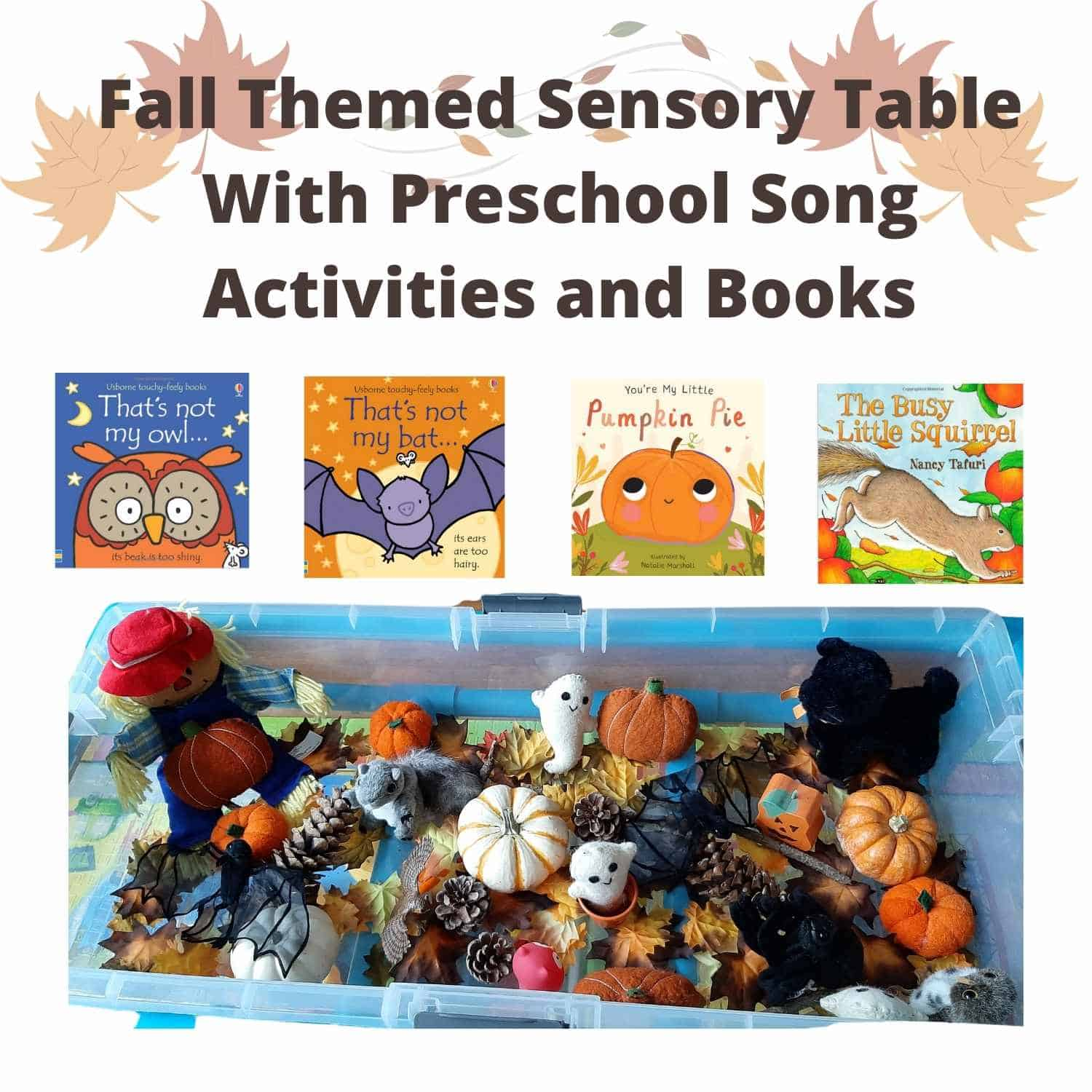 Fall Themed Sensory Table With Preschool Song Activities and Books